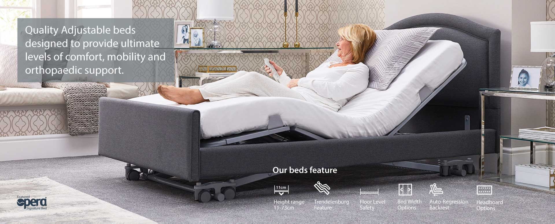 Quality adjustable beds designed to provide ultimate levels of comfort, mobility amd orthopaedic support.